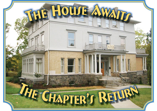 The House Awaits the Chapter's Return